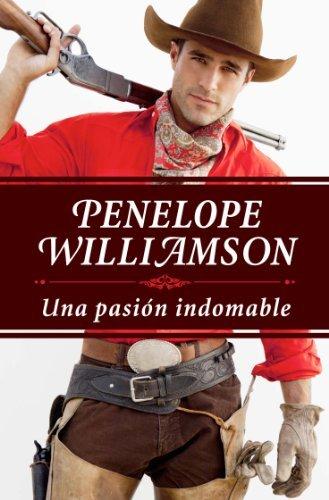 Una pasión indomable Penelope Williamson