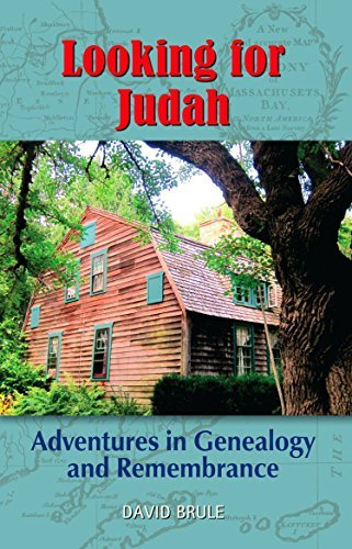 LOOKING FOR JUDAH: Adventures in Genealogy and Remembrance David Brule