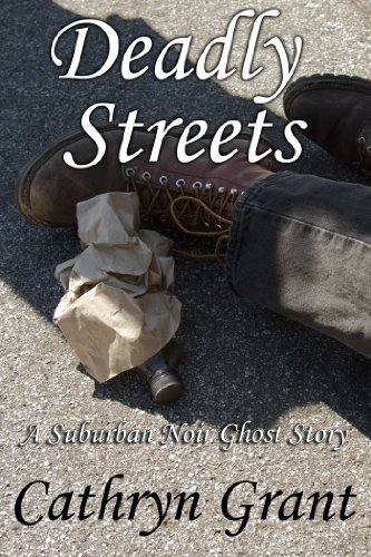 Deadly Streets (A Suburban Noir Ghost Story #5) (Madison Keith) Cathryn Grant
