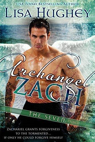 Archangel Zach: (A Novel of The Seven #3)  by  Lisa Hughey
