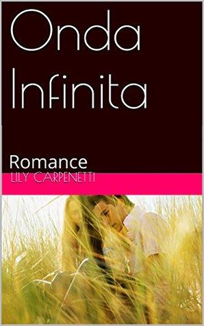 Onda Infinita: Romance  by  Lily Carpenetti