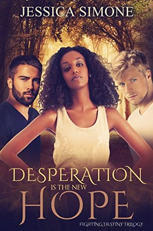 Desperation Is The New Hope  by  Jessica Simone