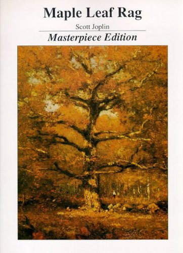Maple Leaf Rag Masterpiece Edition  by  Scott Joplin