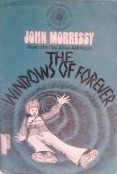 The Windows of Forever  by  John Morressy