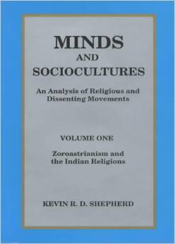 Minds and Sociocultures: An Analysis of Religious and Dissenting Movements  by  Kevin R.D. Shepherd