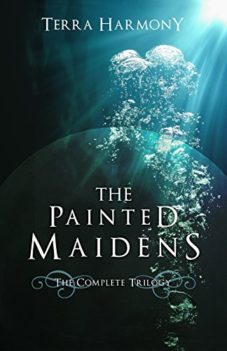 The Painted Maidens Trilogy Terra Harmony