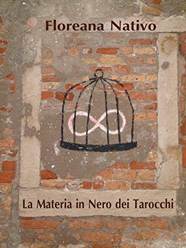La Materia in Nero dei Tarocchi  by  Floreana Nativo