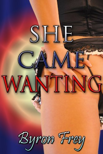 She Came Wanting (Desires Book 3)  by  Byron Frey