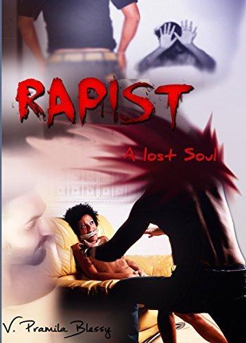 Rapist: A Lost Soul Pramila Blessy