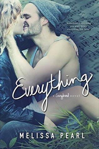 Everything (A Songbird Novel)  by  Melissa Pearl