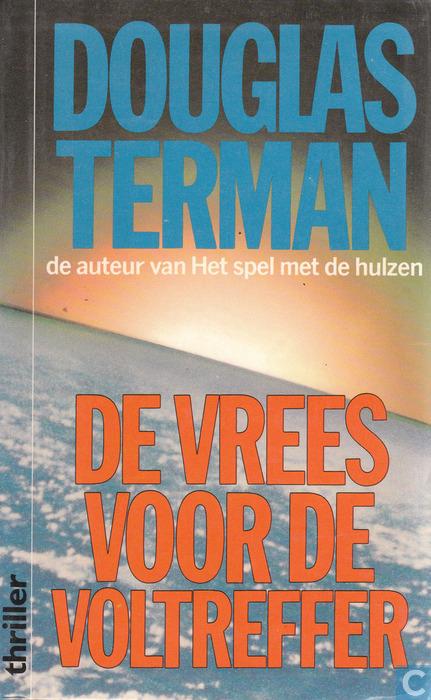 De vrees voor de voltreffer  by  Douglas Terman