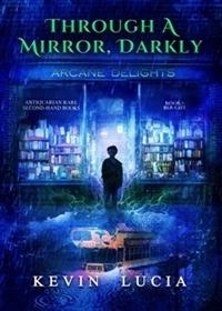 Through a Mirror, Darkly Kevin Lucia
