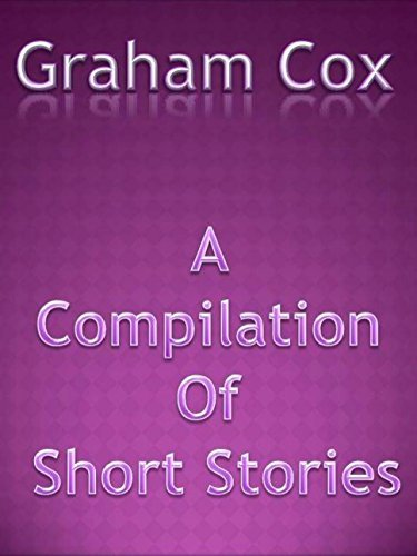 A Compilation Of Short Stories  by  Graham Cox