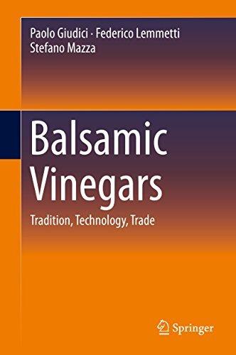 Balsamic Vinegars: Tradition, Technology, Trade  by  Paolo Giudici