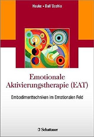 Strategisch Behaviorale Therapie (Sbt): Emotionale Uberlebensstrategien Werte Embodiment  by  Gernot Hauke
