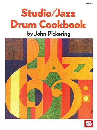 Studio/Jazz Drum Cookbook  by  John Pickering