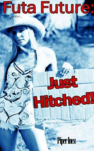 Futa Future: Just Hitched! (Futanari, Male on Futa, Chemical Feminization)  by  Piper Inez