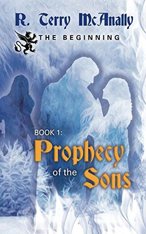 Prophecy of the Sons: The Beginning  by  R. Terry McAnally