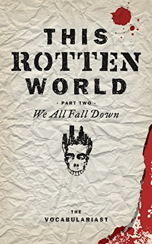 This Rotten World: We All Fall Down  by  The Vocabulariast