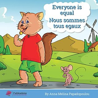 Everyone is Equal - Nous sommes tous egaux  by  Anna - Melina Papadopoulou