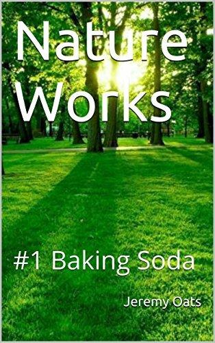 Nature Works: #1 Baking Soda Jeremy Oats