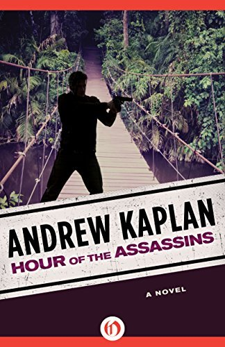 Hour of the Assassins: A Novel  by  Andrew Kaplan