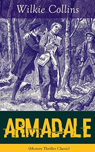 Armadale (Mystery Thriller Classic): A Suspense Novel from the prolific English writer, best known for The Woman in White, No Name, The Moonstone, The ... The Black Robe, The Law and The Lady...  by  Wilkie Collins