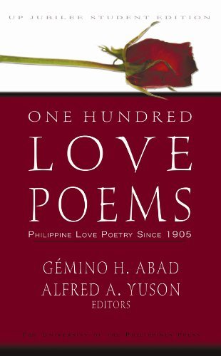 One Hundred Love Poems: Philippine Love Poetry Since 1905 Gémino H. Abad
