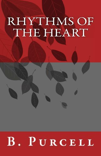 Rhythms of the Heart  by  B Purcell