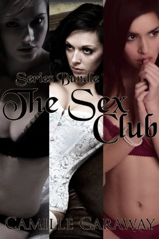 The Sex Club Bundle  by  Camille Caraway