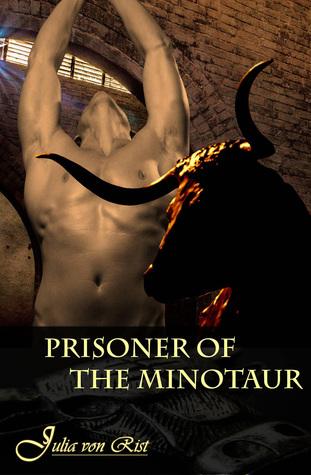 Prisoner of the Minotaur Julia von Rist