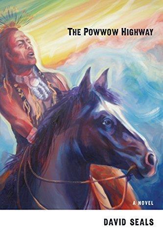 The Powwow Highway: A Novel David Seals