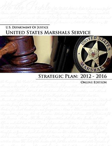 United States Marshals Service: Strategic Plan: 2012-2016  by  U.S. Marshals Service