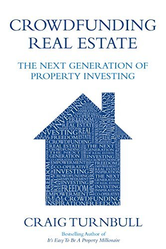 Crowdfunding Real Estate: The Next Generation of Property Investing  by  Craig Turnbull