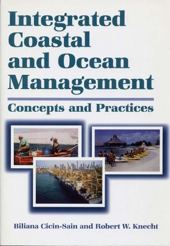 Integrated Coastal and Ocean Management: Concepts And Practices Biliana Cicin-Sain