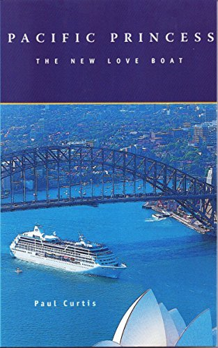 Pacific Princess: The New Love Boat Paul Curtis