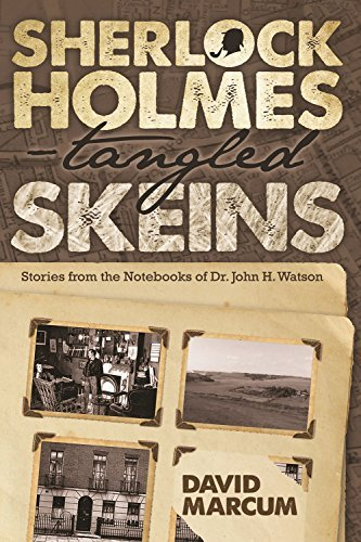 Sherlock Holmes - Tangled Skeins: Stories from the Notebooks of Dr. John H. Watson David Marcum