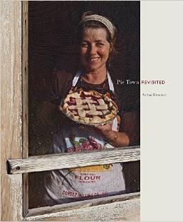 Pie Town Revisited Arthur Drooker