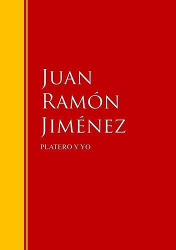 PLATERO Y YO: Biblioteca de Grandes Escritores  by  Juan Ramón Jiménez