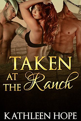Taken at the Ranch  by  Kathleen Hope