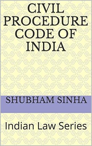 Civil Procedure Code of India: Indian Law Series Shubham Sinha