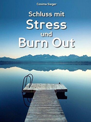 Schluss mit Stress und Burn Out  by  Cosima Sieger