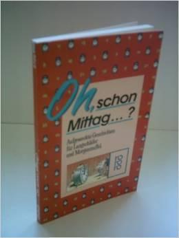Oh, schon Mittag...? Aufgeweckte Geschichten für Langschläfer und Morgenmuffel.  by  Meike Wolff