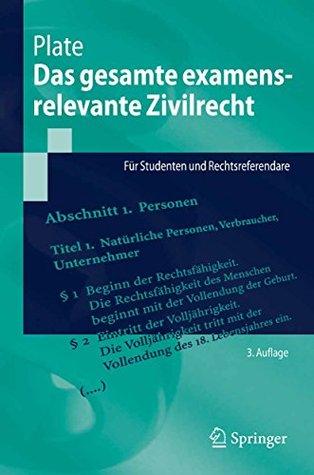Das Gesamte Examensrelevante Zivilrecht: Fur Studenten Und Rechtsreferendare (2., Aktualisierte U. Verb. Auf)  by  Jürgen Plate