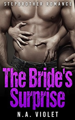 STEPBROTHER: The Brides Surprise (FMM Menage Stepbrother Romance)  by  N.A. Violet