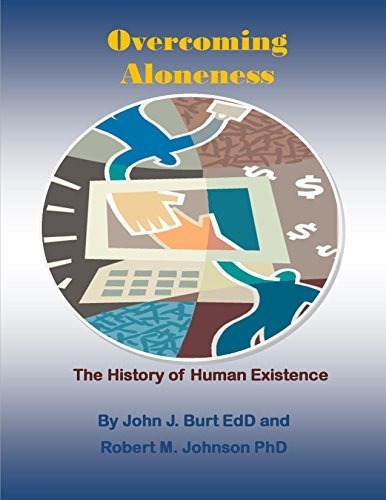 Overcoming Aloneness: The History of Human Existence (The Examined Life Series Book 2)  by  John J. Burt