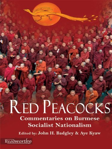 RED PEACOCKS: Commentaries on Burmese Socialist Nationalism Aye Kyaw