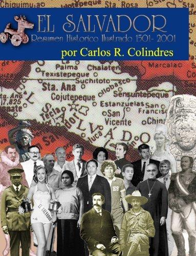 El Salvador, Resumen Historico Ilustrado 1501- 2001 Carlos R. Colindres