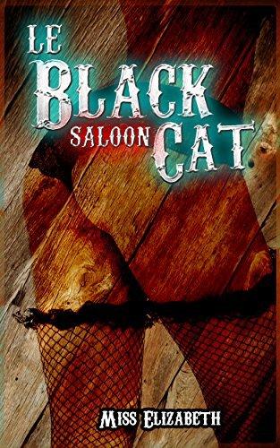 Le Black Cat Saloon  by  Miss Elizabeth