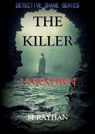 The Killer Unknown: Mysterious Disappearance of Arthur Connelly: A Short Interesting Detective Story  by  M. Rayhan